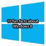 10 fun facts windows 8 jpg