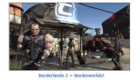 Will there be a Borderlands 2? Yes: Borderworlds is a no-brainer!