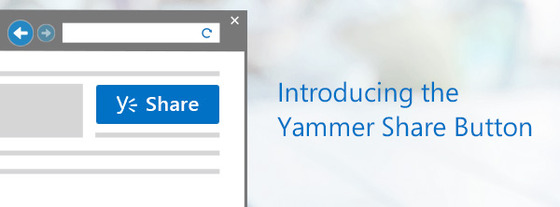 Microsoft's Yammer Puts Together Share Button