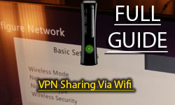 How To Share A VPN Connection Via Wifi And Then Connect To It From Your Xbox