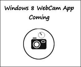 Windows 8 To Include Webcam Application